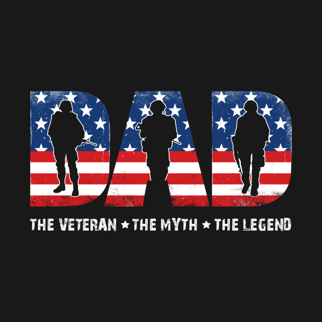 90ad27e1 Dad The Veteran The Myth The Legend Shirt - Dad The Veteran The Myth ...