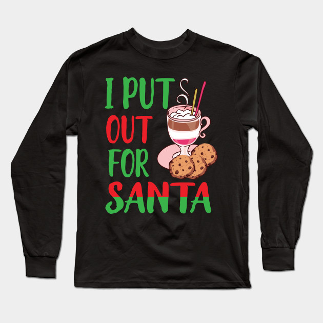 Funny I Put Out For Santa Christmas Cookie Holiday T Shirt Milk