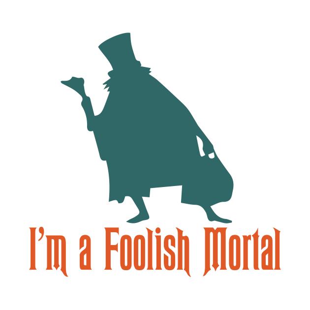 I'm a Foolish Mortal