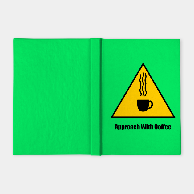 Warning, Approach With Coffee - 1 *Clear BG*