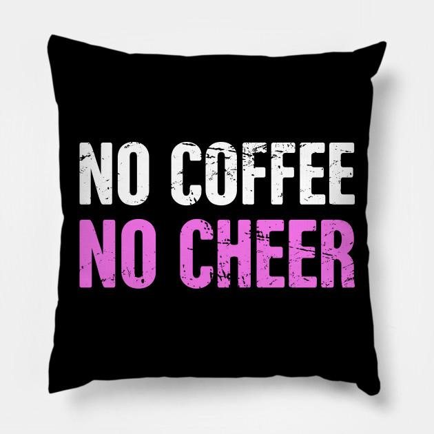 No Coffee No Cheer   Funny Cheerleading Cheerleader
