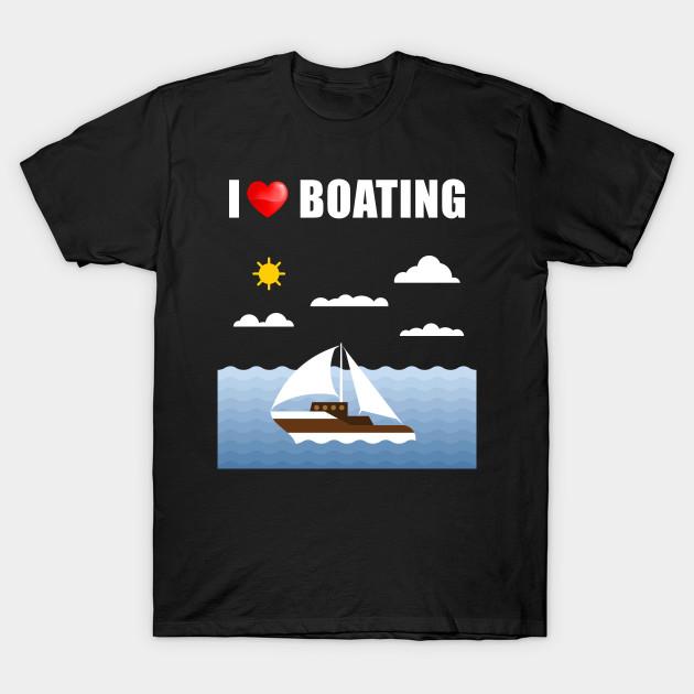 I Love Heart Boating T-Shirt