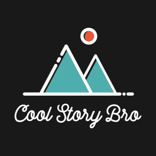 Cool Story Bro - Minimalist Sarcastic Saying t-shirts