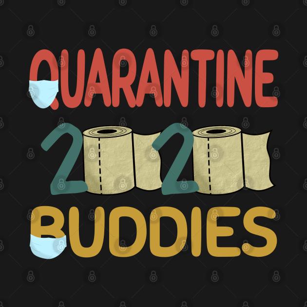 Quarantine 2020 Buddies - Funny Quarantine Gift Idea