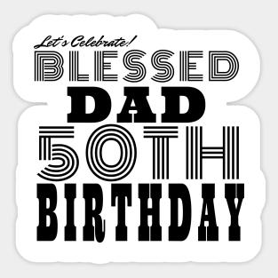50th Birthday Ideas For Dad Stickers Teepublic