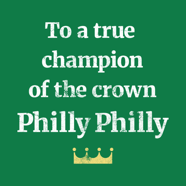 Philly Philly (Champs)!
