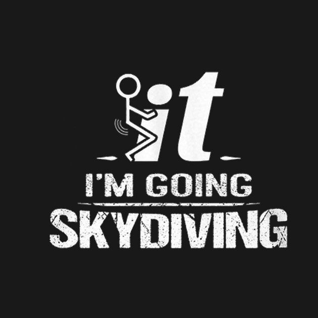 I'm Going Skydiving