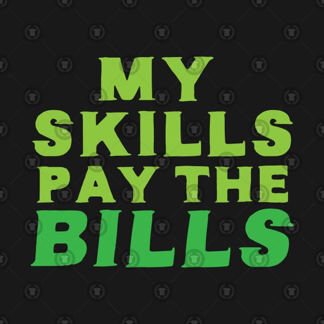 my skills pay the bills