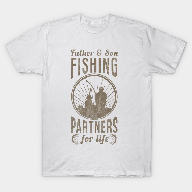 f99cd0e4 Fathers Day Gifts Father Son Fishing Partners For Life Shirt T-Shirt