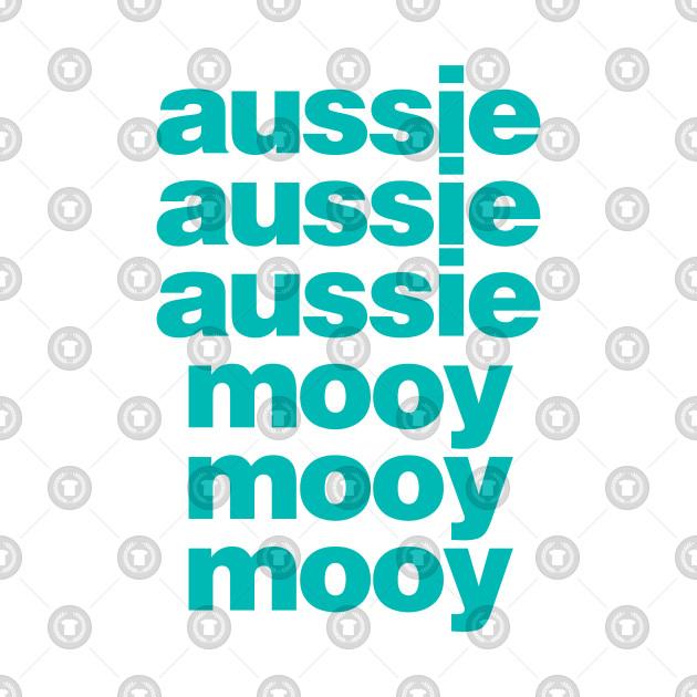 Aussie! Aussie! Aussie! Mooy! Mooy! Mooy!