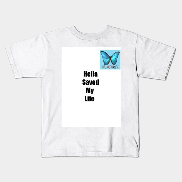 138fbb5ed84 Hella Saved My Life - Life Is Strange - Kids T-Shirt