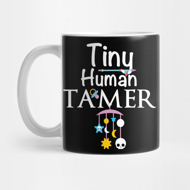 Tiny Human Tamer Funny Daycare Teacher Or Mom By Ingenius