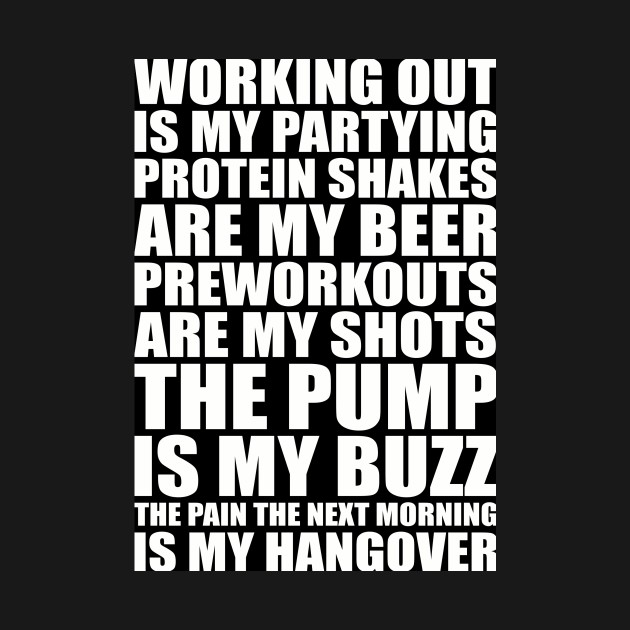 Working Out Is My Partying Protein Shakes Are My Beer Gym Fitness Workout Quote