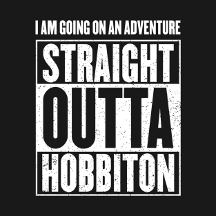 I Am Going On An Adventure - Straight Outta Hobbiton t-shirts