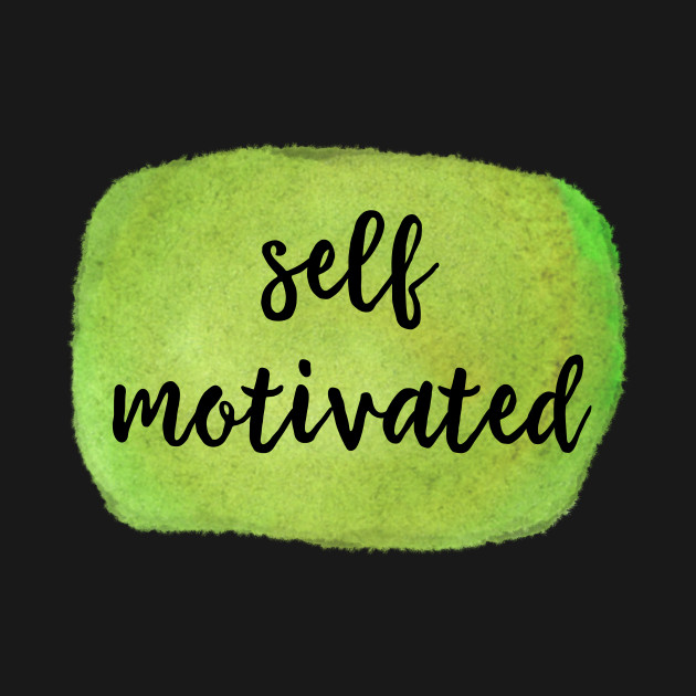 580313c3 Tee Shirts With Sayings - Self-Motivated Watercolor - Motivational ...