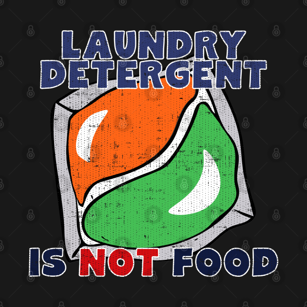 Laundry Detergent Is Not Food