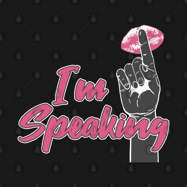 I'm Speaking.