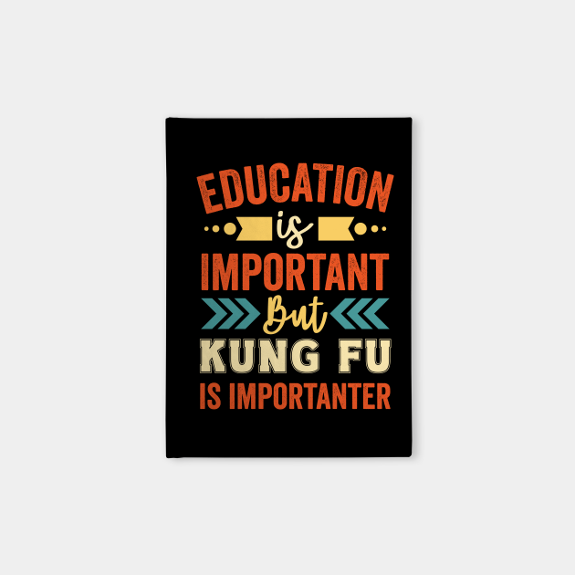Education Is Important But Kung Fu Is Importanter