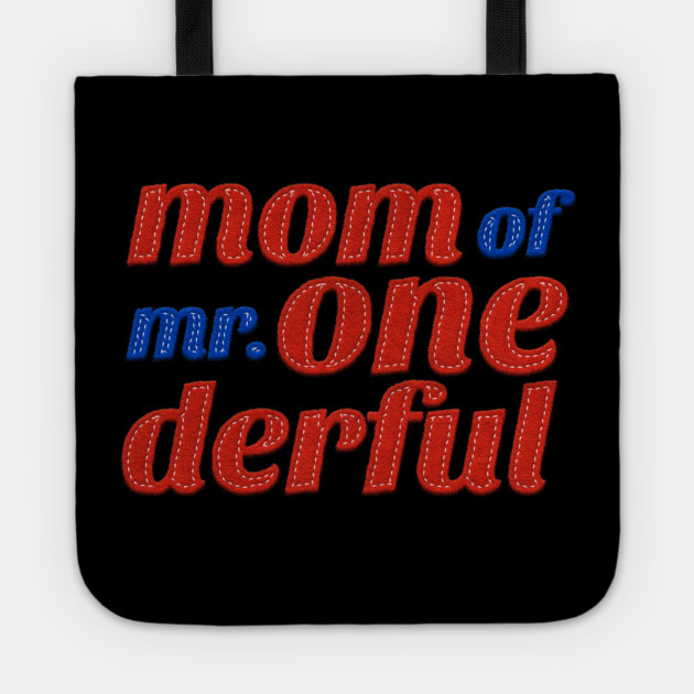 Mom Of Mr Wonderful ONE Derful T Shirt Tote