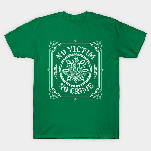 No Victim No Crime Legalize Marijuana Tshirt