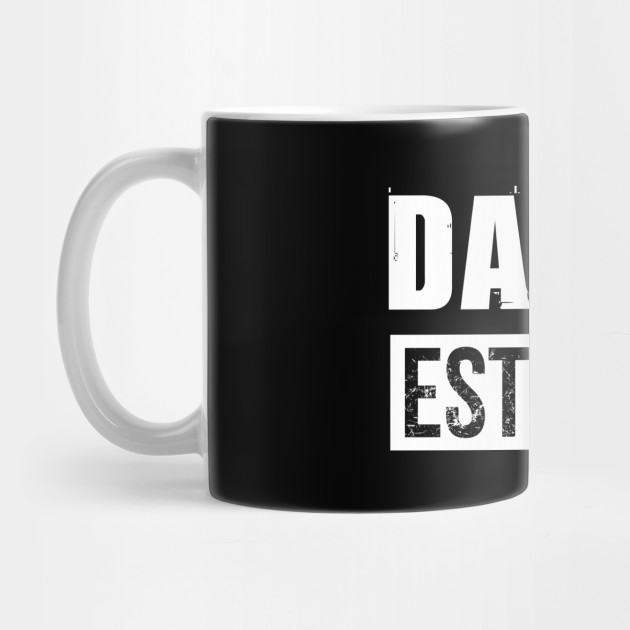 Daddy Est 2019 - Father's day gift Mug