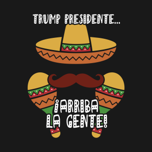 Arriba la gente! t-shirts