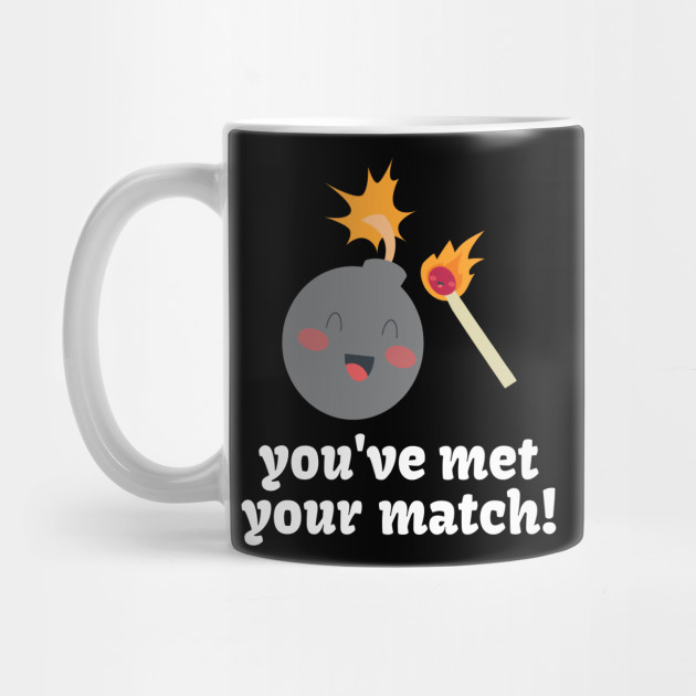 Funny  Matches Valentines Day Apparel Mug