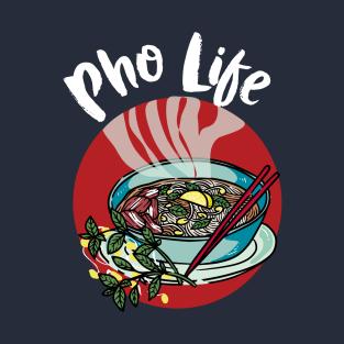 Pho Life - Vietnamese noodle soup t-shirts