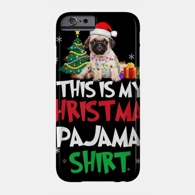 Santa Pug Christmas LightsThis is my Christmas Pajama TShirt Phone Case
