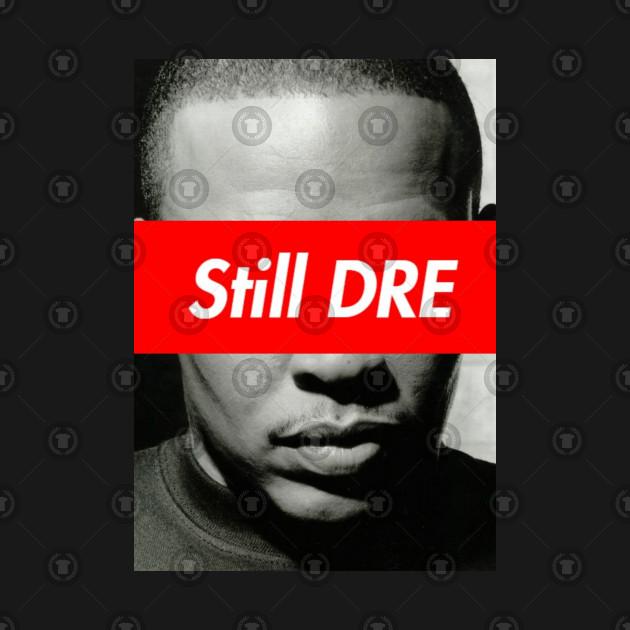 DR DRE STILL DRE DESIGN