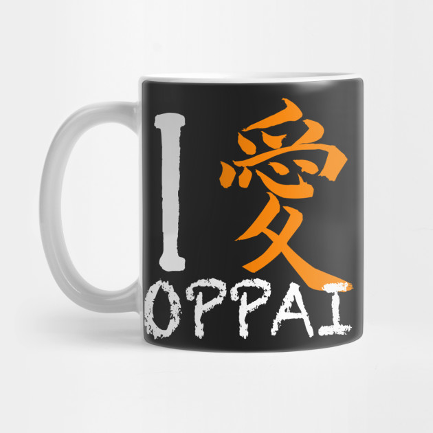 I Love Oppai Shirt Symbols Mean Love In Japanese Oppai Mug