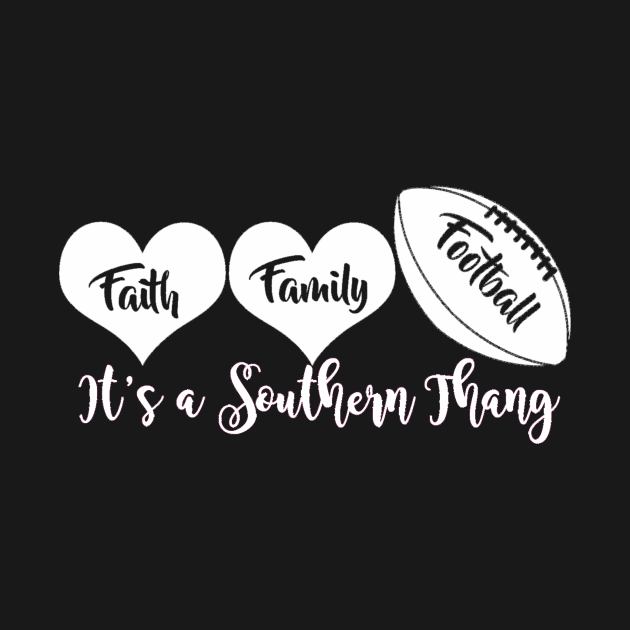 Faith Family Football Its a Southern Thing
