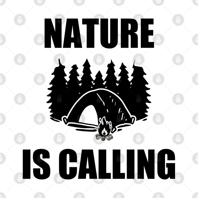 nature is calling T-shirt I camping campers gifts