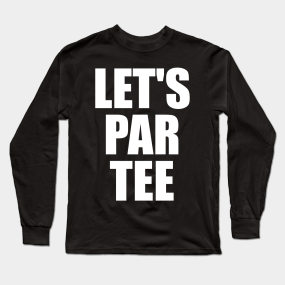 Cool Golf Designs Long Sleeve T Shirts Teepublic
