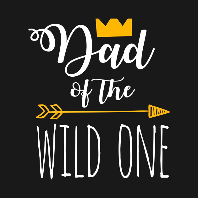 2c5b42cb ... Funny Funny Dad Of The Wild One Funny 1st Birthday Matching Shirt