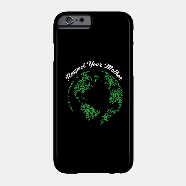 Respect Your Mother Globe Mother Earth Phone Case