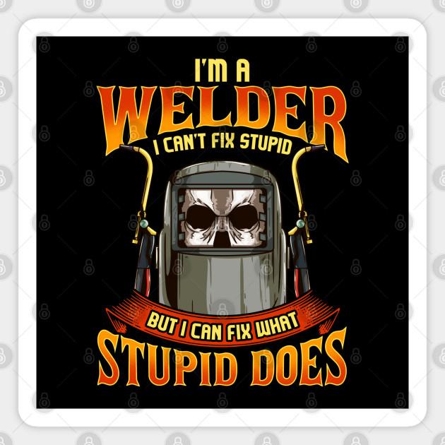 Funny Welder Construction Worker Meme Saying Pun Magnet Teepublic
