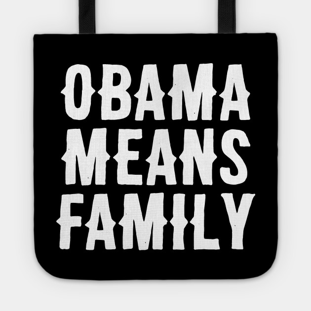 Obama Means Family