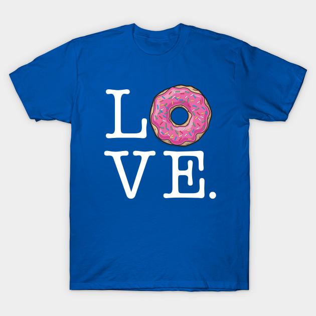 4bbdbcfe5 DOUGHNUT LOVE FUNNY FOOD - Donuts - T-Shirt