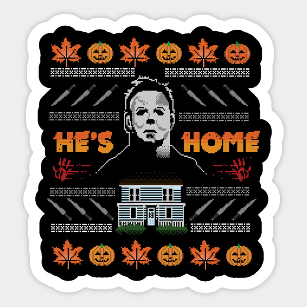 Hes Home Christmas Sweater Michael Myers Sticker Teepublic