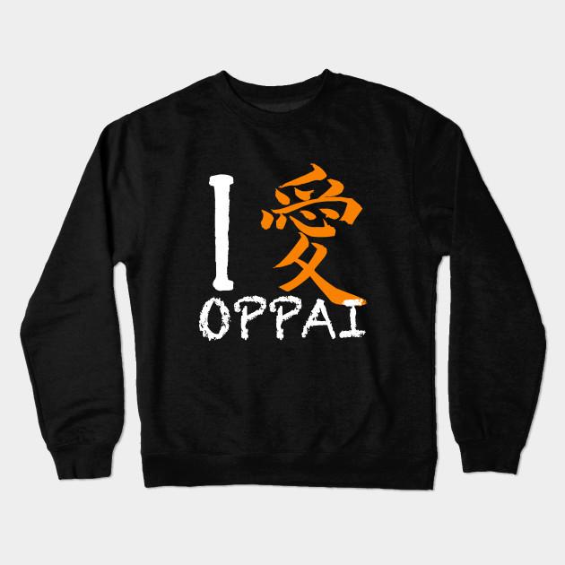 I Love Oppai Shirt Symbols Mean Love In Japanese Oppai