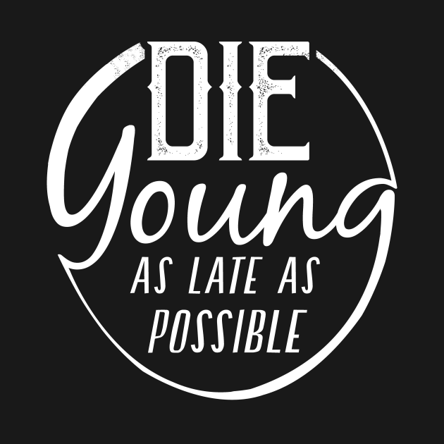 Die Young...