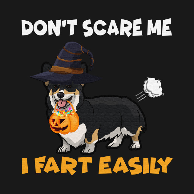 Halloween Corgi Dont Scare me I fart easily