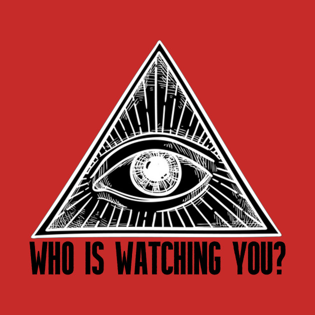 Who Is Watching You?