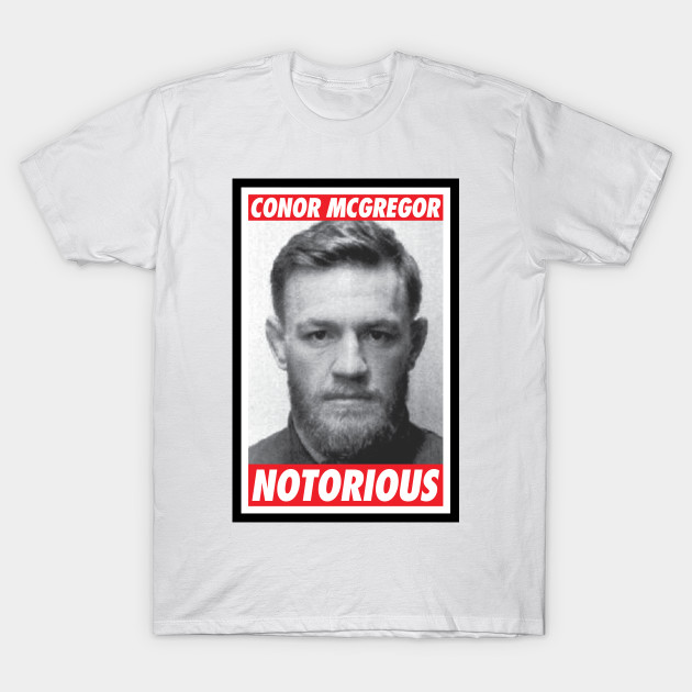 ca9fd3058 Conor McGregor Notorious Mugshot - Conor Mcgregor - Camiseta ...