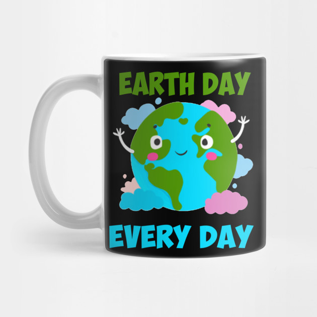 Earth Day T Shirt, Earth Day Every Day Nature Lovers Gift Mug