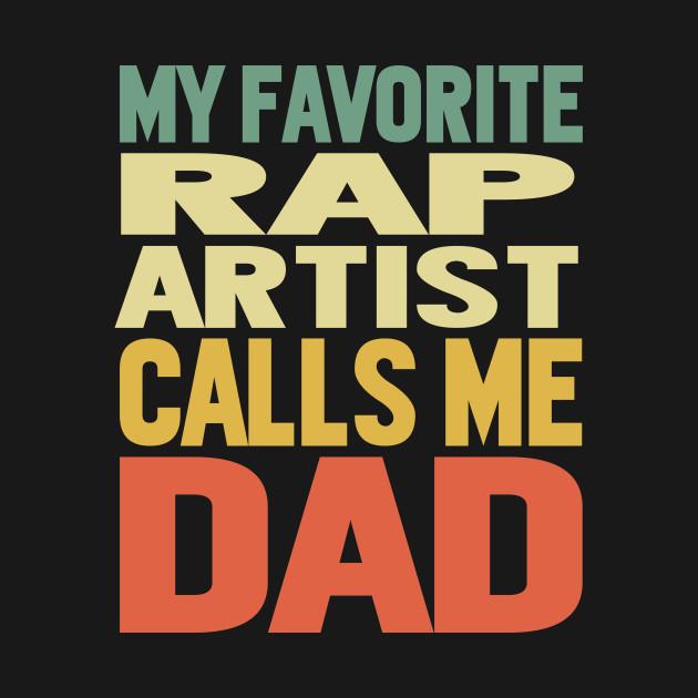 My Favorite Rap Artist Calls Me Dad