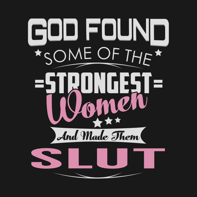 Slut Strongest Women