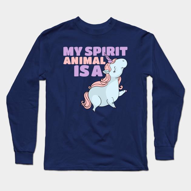 ec7c3e967 My Spirit Animal Is A Unicorn - Mythical Magical Horse Long Sleeve T-Shirt