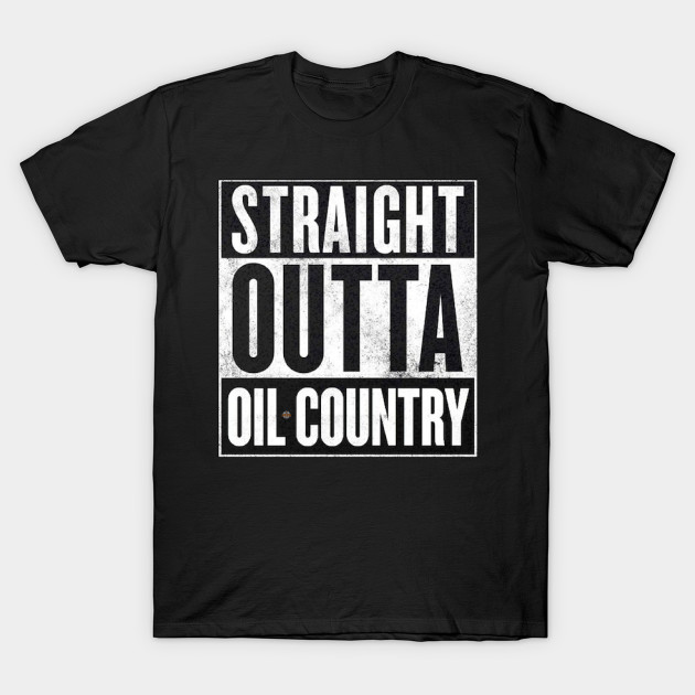 Straight Outta Oil Country